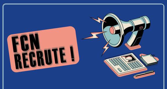 FCN recrute ! Découvrez nos annonces et postulez en ligne !